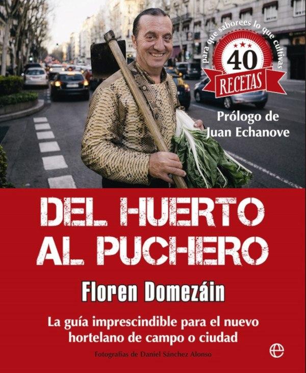 Del huerto al puchero, un libro de Floren Domezáin
